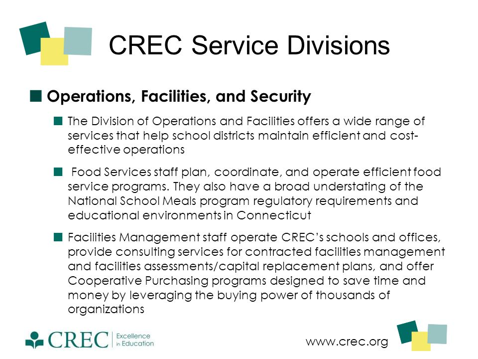 www.crec.org CREC Service Divisions Operations, Facilities, and Security The Division of Operations and Facilities offers a wide range of services tha
