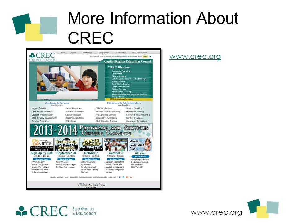www.crec.org More Information About CREC www.crec.org