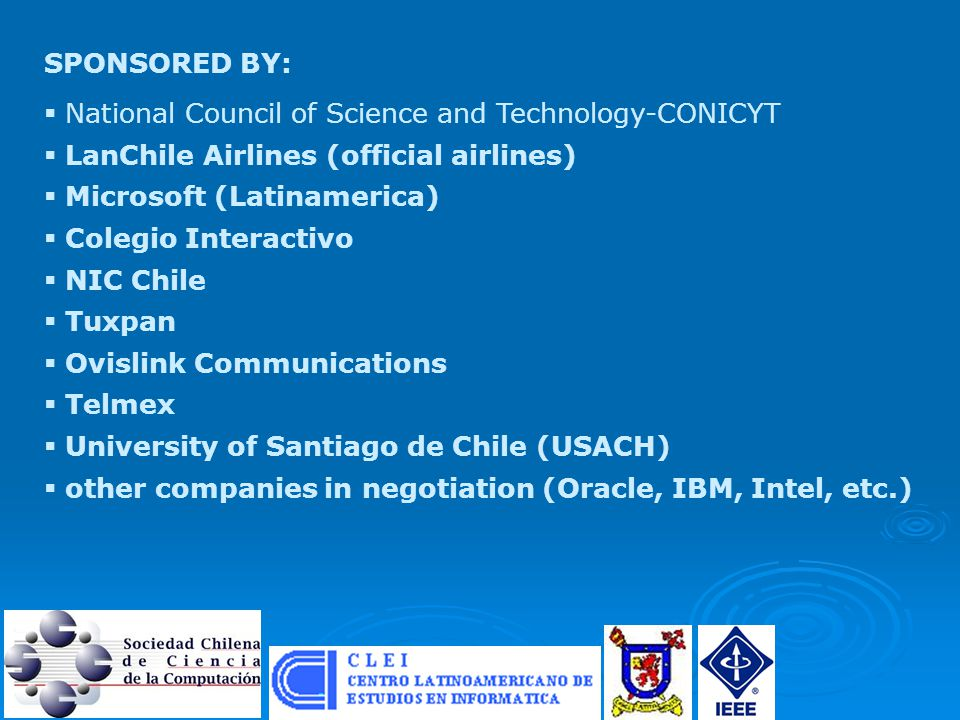 SPONSORED BY:  National Council of Science and Technology-CONICYT  LanChile Airlines (official airlines)  Microsoft (Latinamerica)  Colegio Intera