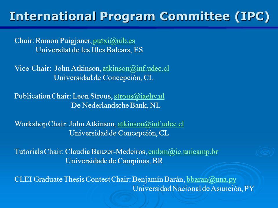 International Program Committee (IPC) Chair: Ramon Puigjaner, putxi@uib.esputxi@uib.es Universitat de les Illes Balears, ES Vice-Chair: John Atkinson,