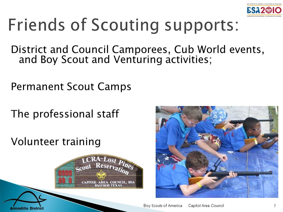 Armadillo District Boy Scouts of America Capitol Area Council 5 District and Council Camporees, Cub World events, and Boy Scout and Venturing activiti