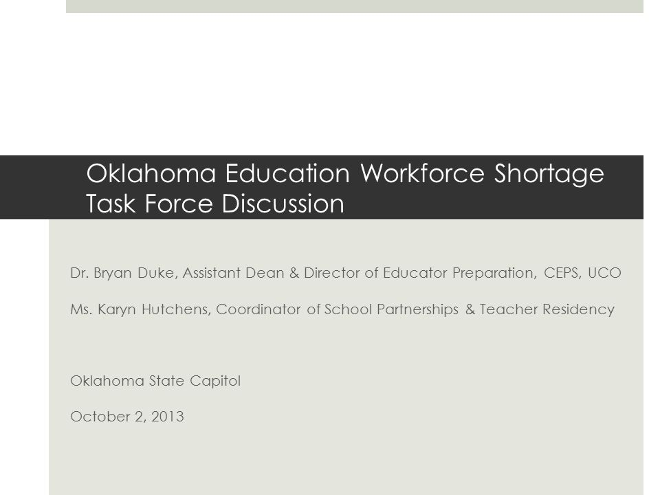 Oklahoma Education Workforce Shortage Task Force Discussion Dr.