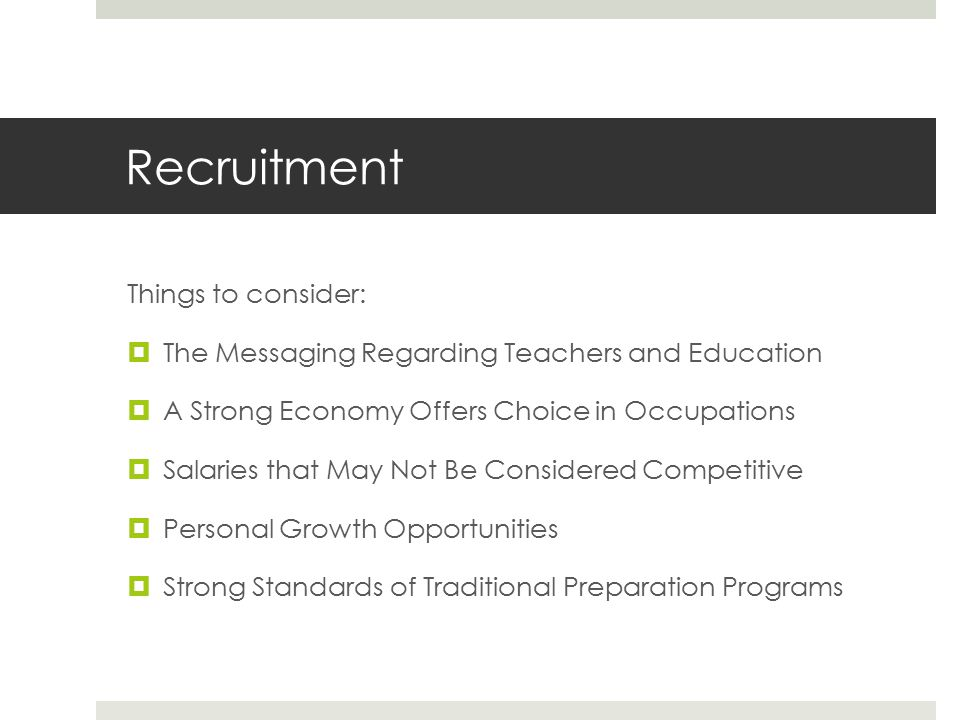 Recruitment  Engaging Secondary Students in Prospective Teachers Academy/ Grow Your Own Programs  Planning Community/School-University Pipelines (in collaboration with OCCC, OSU-OKC and Rose State)  Identifying Professional Dispositions that Encourage Successful Teaching