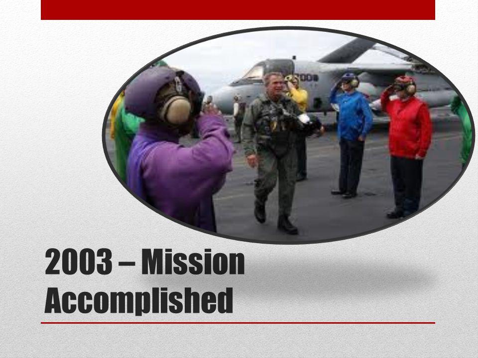 2003 – Mission Accomplished