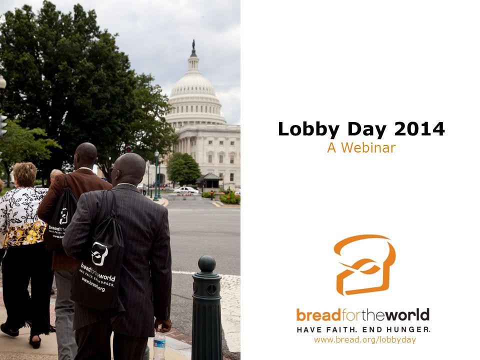 Lobby Day 2014 A Webinar www.bread.org/lobbyday