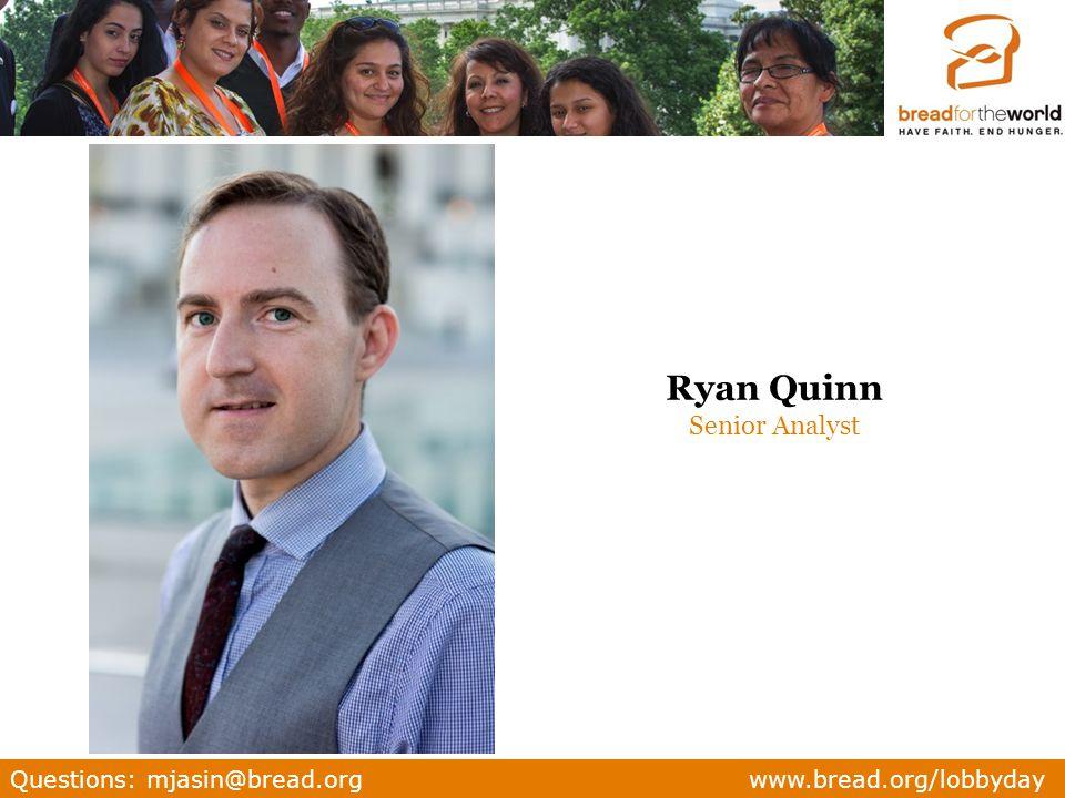 Questions: mjasin@bread.org www.bread.org/lobbyday Ryan Quinn Senior Analyst