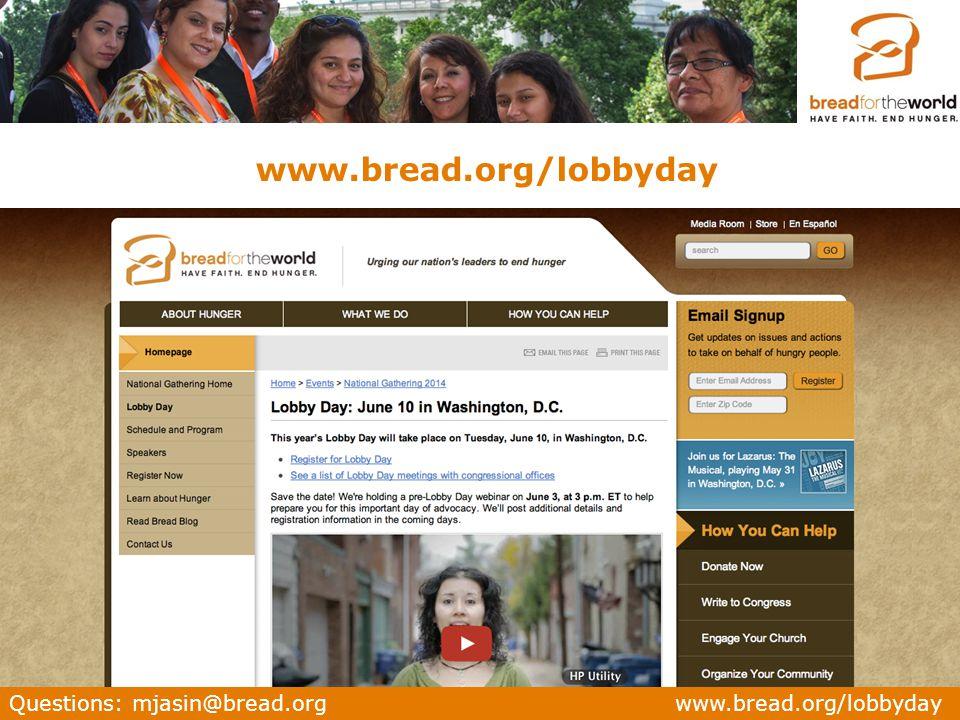 Questions: mjasin@bread.org www.bread.org/lobbyday www.bread.org/lobbyday