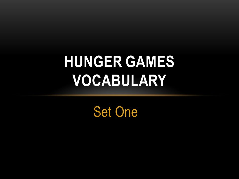 Set One HUNGER GAMES VOCABULARY