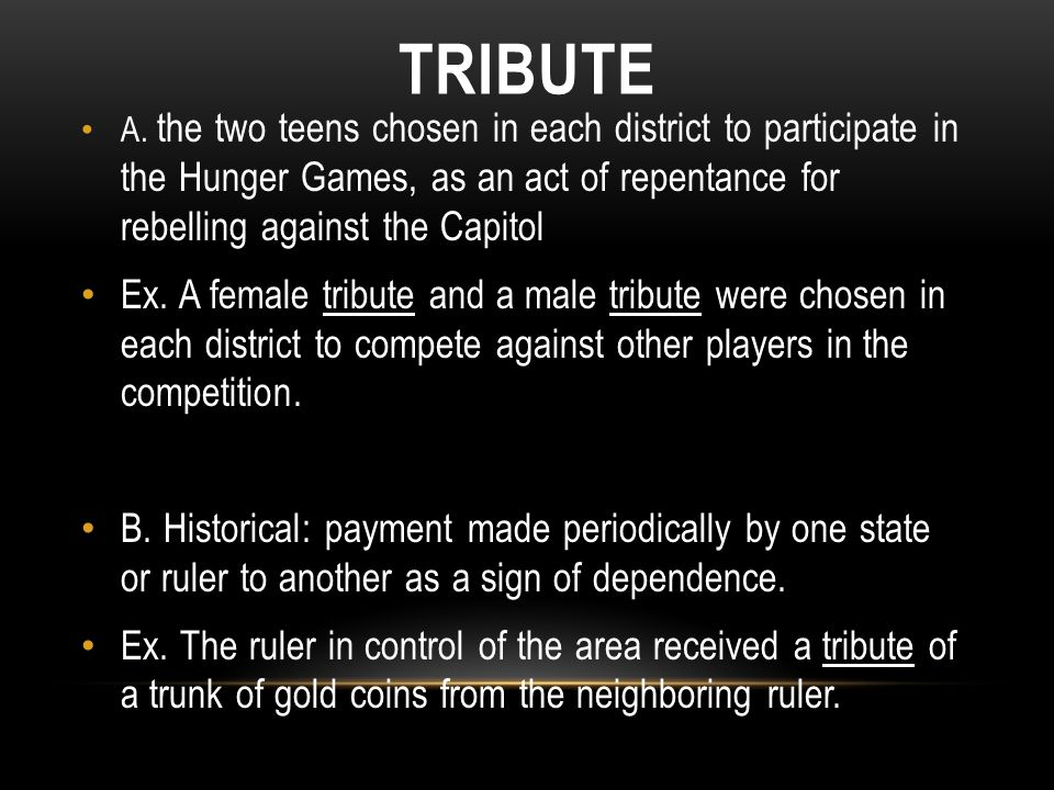 A. the two teens chosen in each district to participate in the Hunger Games, as an act of repentance for rebelling against the Capitol Ex. A female tr