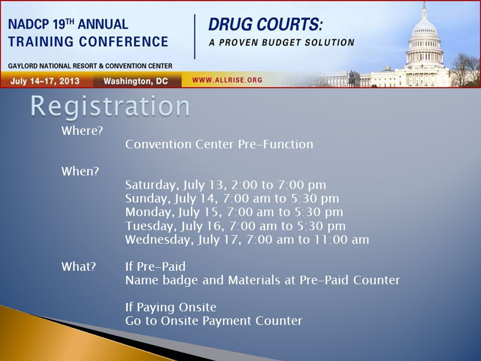  What else can I find in the Registration Area.◦ NDCI ◦ NCDC ◦ Cyber Café ◦ CLE/CEU ◦ All Rise.