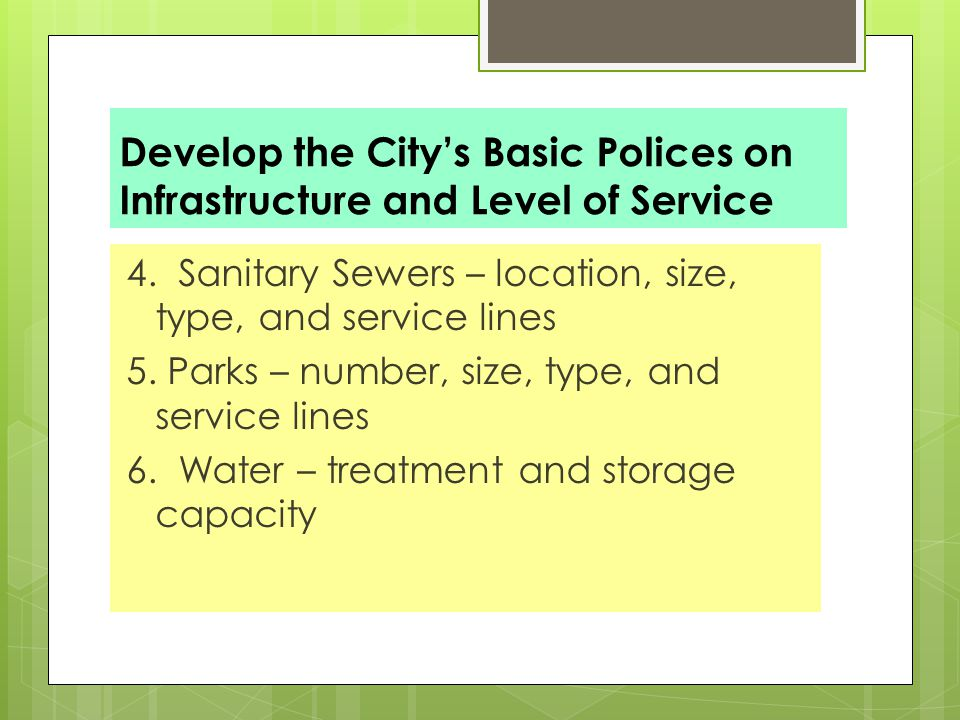 Develop the City's Basic Polices on Infrastructure and Level of Service 4.