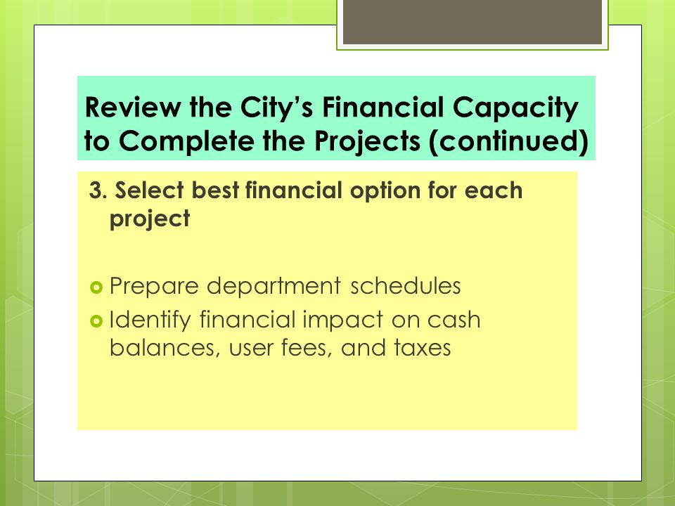 Review the City's Financial Capacity to Complete the Projects (continued) 3.