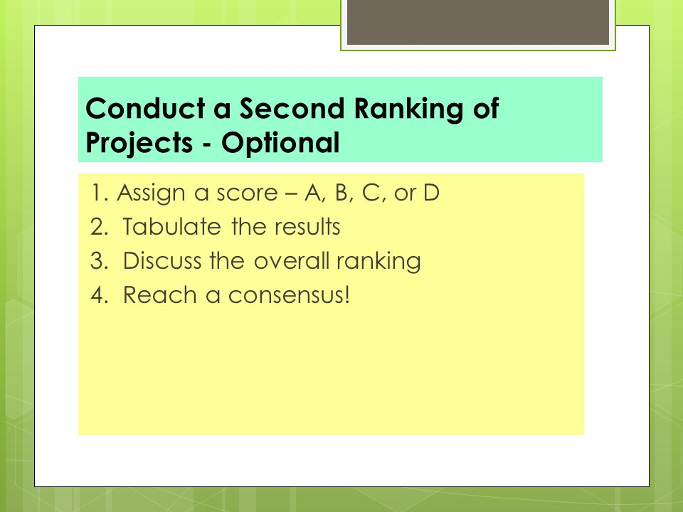 Conduct a Second Ranking of Projects - Optional 1.