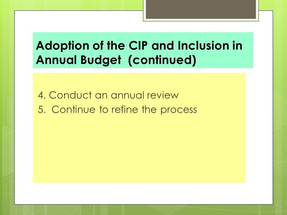 Adoption of the CIP and Inclusion in Annual Budget (continued) 4.