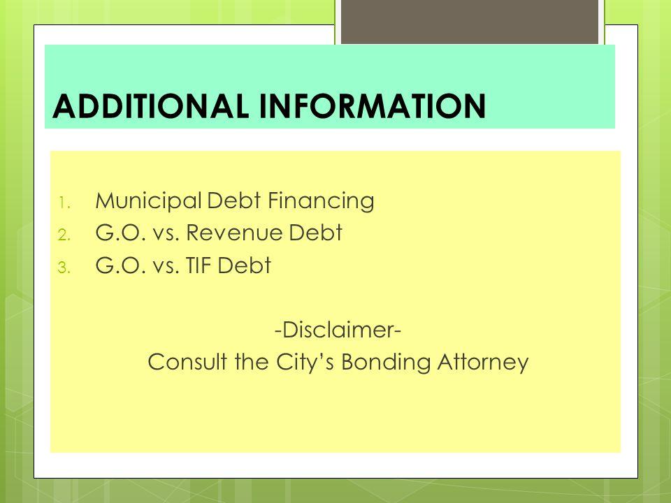 ADDITIONAL INFORMATION 1. Municipal Debt Financing 2.