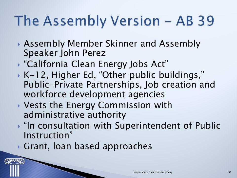 """ Assembly Member Skinner and Assembly Speaker John Perez  """"California Clean Energy Jobs Act""""  K-12, Higher Ed, """"Other public buildings,"""" Public-Pri"""