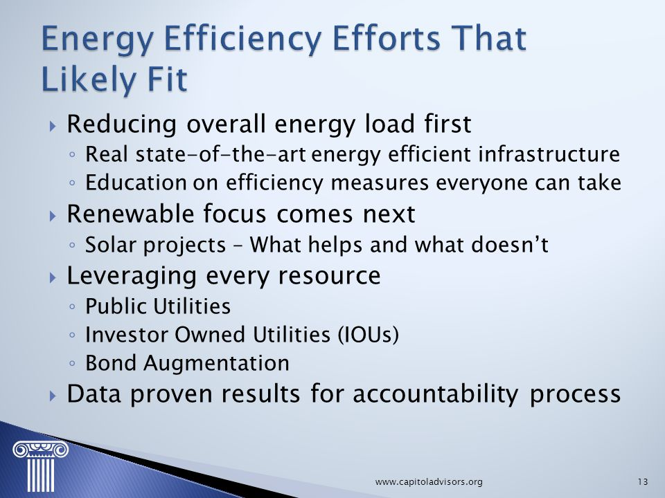  Reducing overall energy load first ◦ Real state-of-the-art energy efficient infrastructure ◦ Education on efficiency measures everyone can take  Re