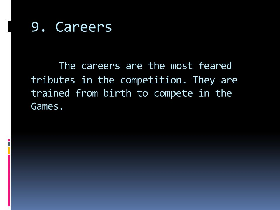 9. Careers The careers are the most feared tributes in the competition.