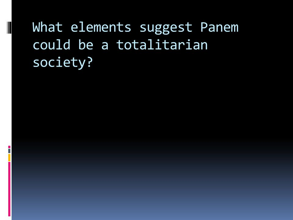 What elements suggest Panem could be a totalitarian society?