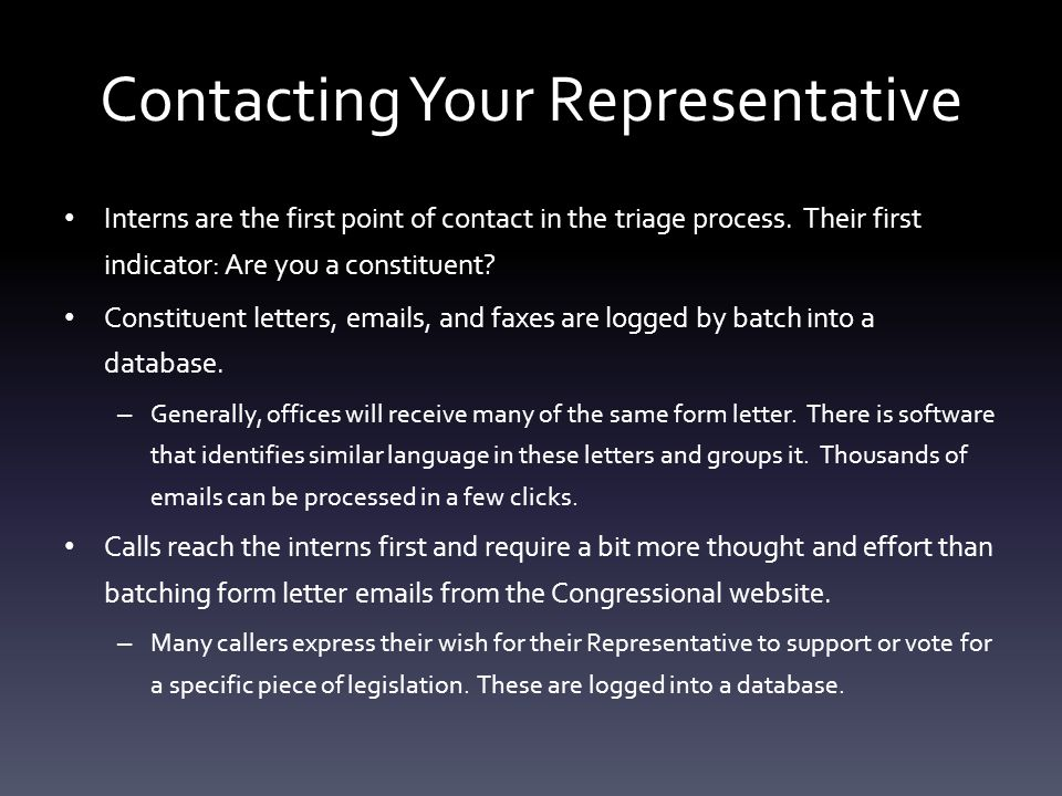 Contacting Your Representative Interns are the first point of contact in the triage process.