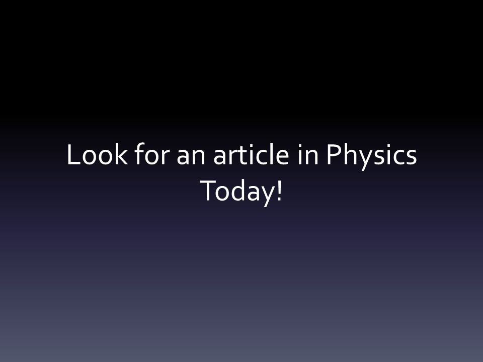 Look for an article in Physics Today!