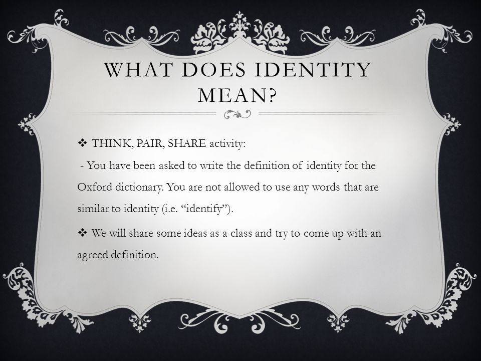 WHAT DOES IDENTITY MEAN.