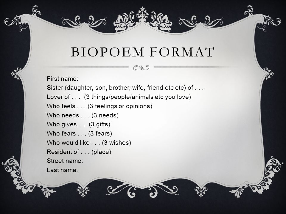 BIOPOEM EXAMPLE Katniss Sister of Primrose Lover of nature, physical things, and music Who feels anger towards the capitol, protective of her family and friends, and confused about love.