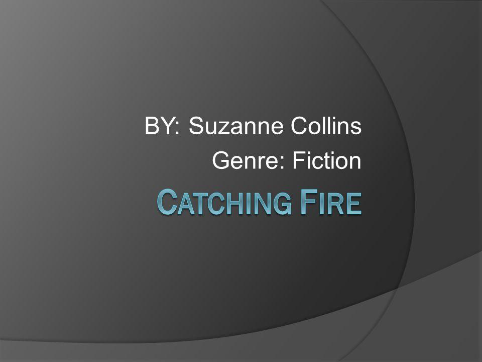 BY: Suzanne Collins Genre: Fiction