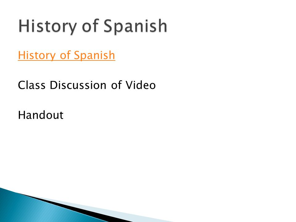 History of Spanish Class Discussion of Video Handout