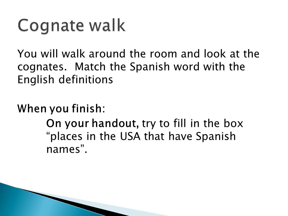 You will walk around the room and look at the cognates.
