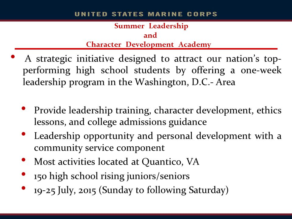 Summer Leadership and Character Development Academy A strategic initiative designed to attract our nation's top- performing high school students by of