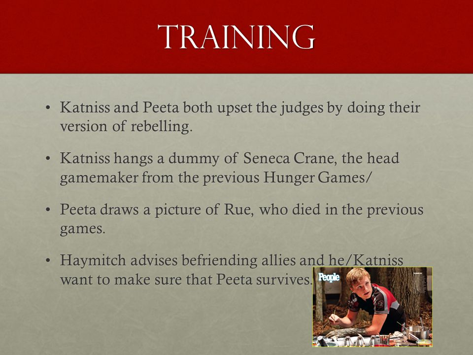 Training Katniss and Peeta both upset the judges by doing their version of rebelling.Katniss and Peeta both upset the judges by doing their version of