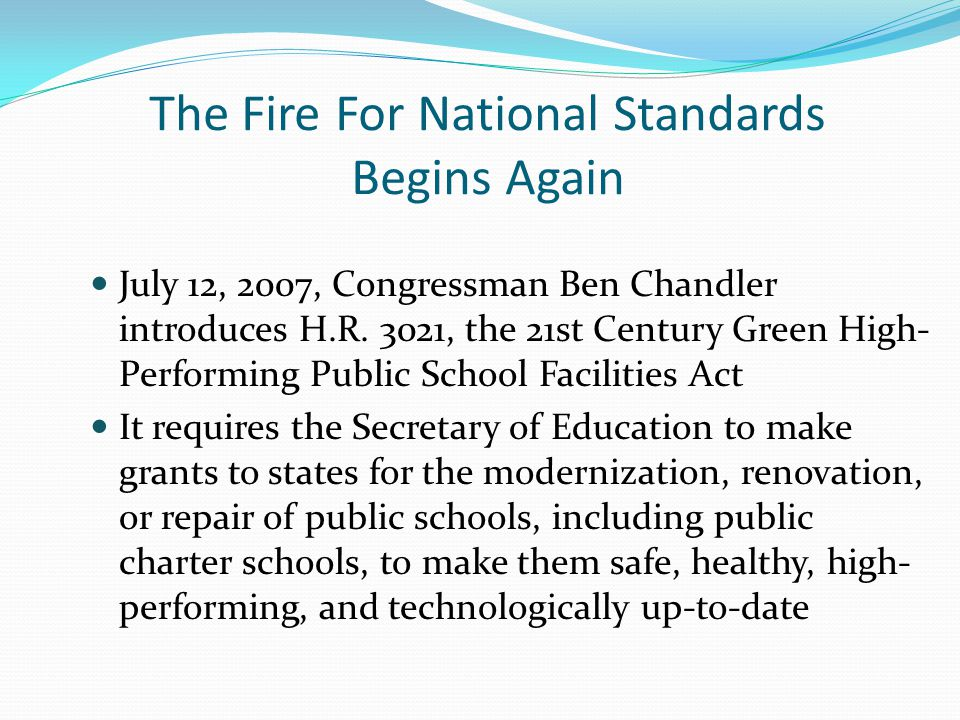 The Fire For National Standards Begins Again July 12, 2007, Congressman Ben Chandler introduces H.R.