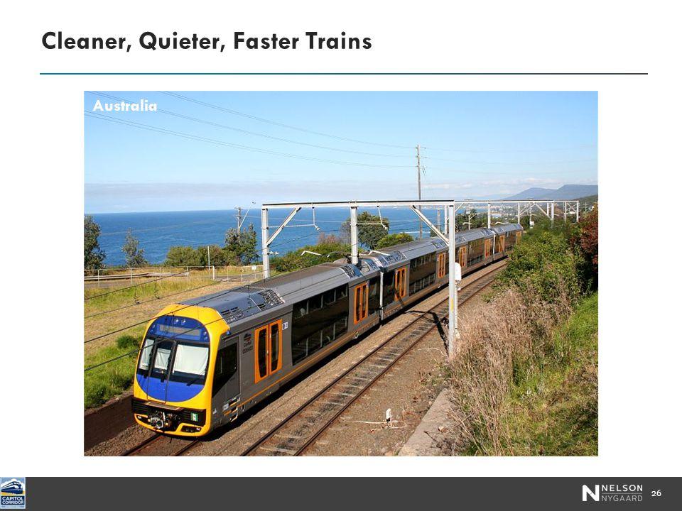 Cleaner, Quieter, Faster Trains 26 Australia