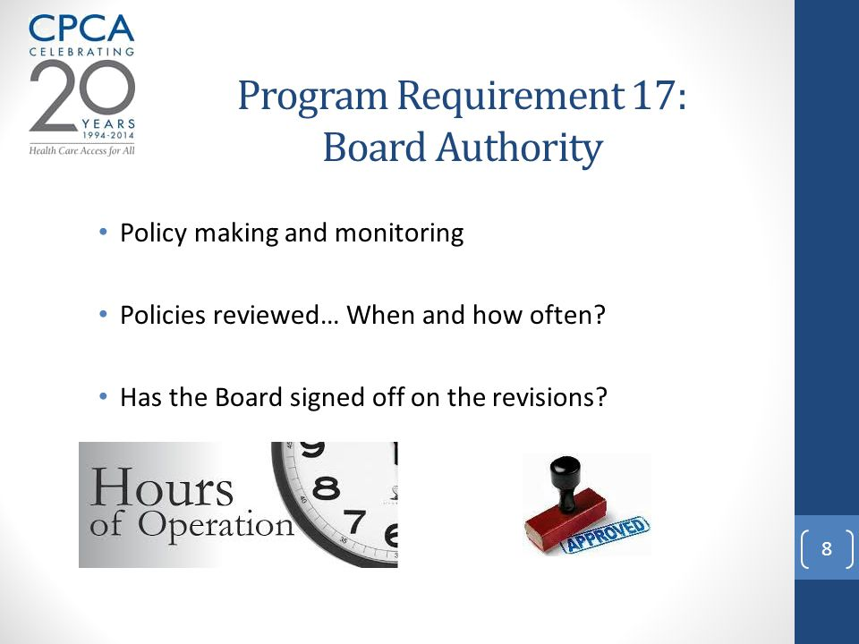 Program Requirement 17: Board Authority Policy making and monitoring Policies reviewed… When and how often.