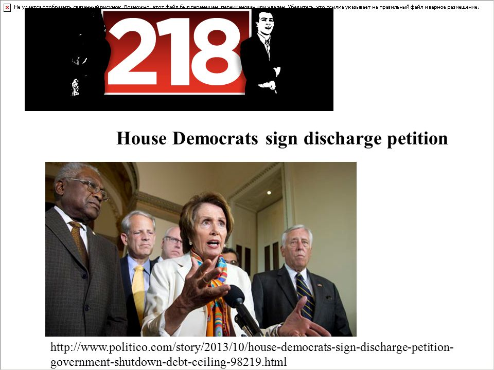 House Democrats sign discharge petition http://www.politico.com/story/2013/10/house-democrats-sign-discharge-petition- government-shutdown-debt-ceiling-98219.html