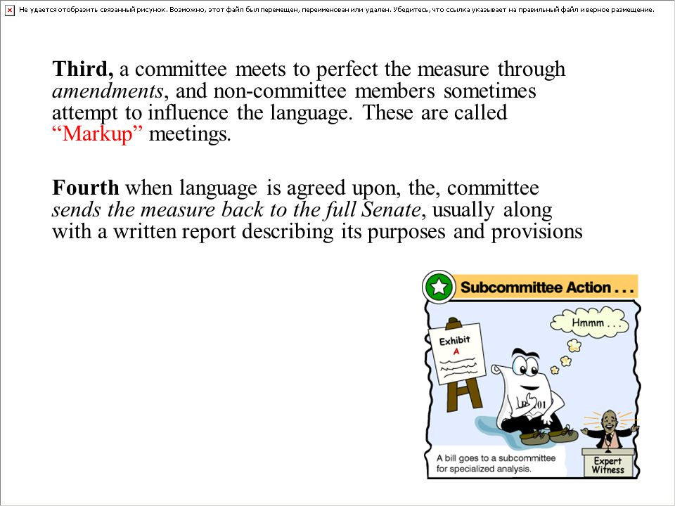 Third, a committee meets to perfect the measure through amendments, and non-committee members sometimes attempt to influence the language.