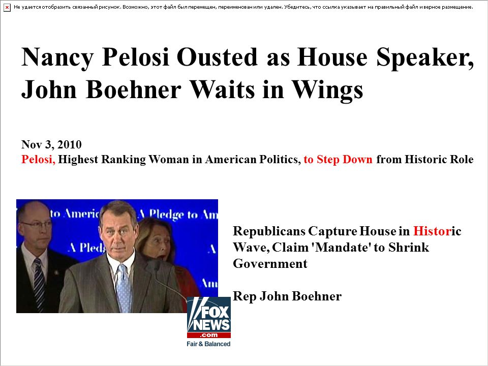 Nancy Pelosi Ousted as House Speaker, John Boehner Waits in Wings Nov 3, 2010 Pelosi, Highest Ranking Woman in American Politics, to Step Down from Historic Role Republicans Capture House in Historic Wave, Claim Mandate to Shrink Government Rep John Boehner