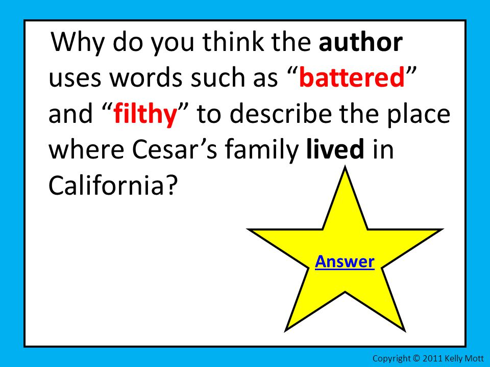 Why do you think the author uses words such as battered and filthy to describe the place where Cesar's family lived in California.