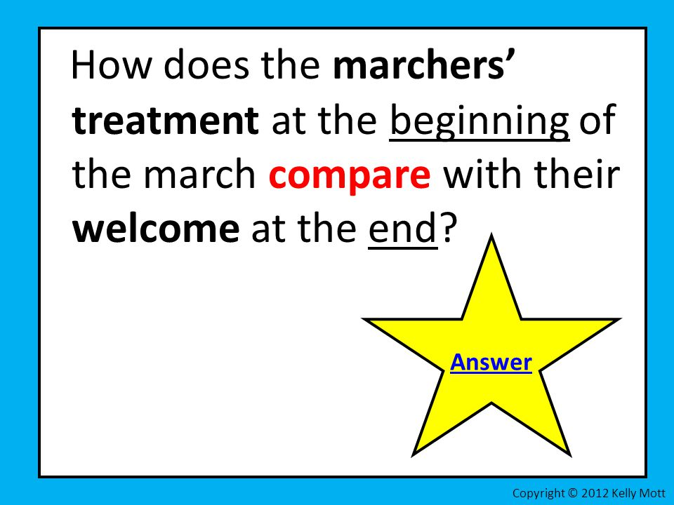 How does the marchers' treatment at the beginning of the march compare with their welcome at the end.