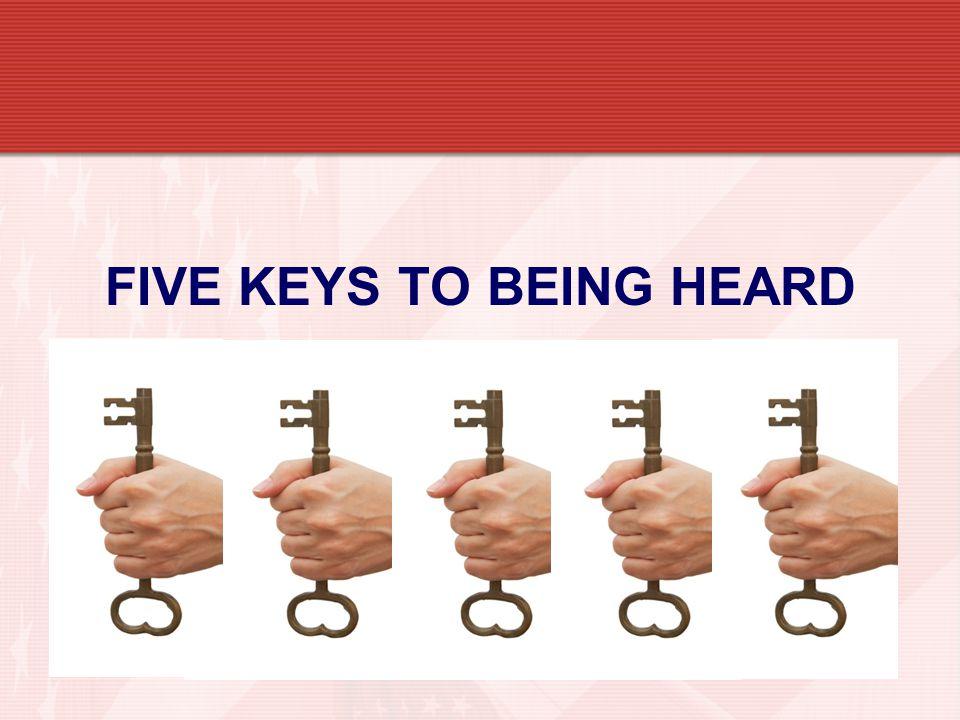 FIVE KEYS TO BEING HEARD