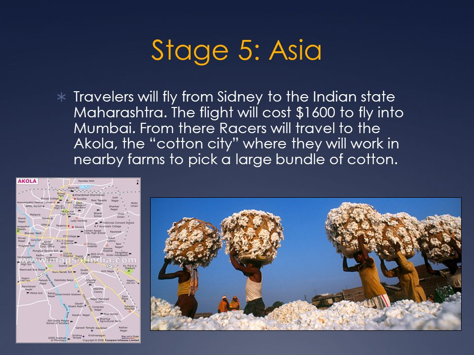 Stage 5: Asia  Travelers will fly from Sidney to the Indian state Maharashtra.