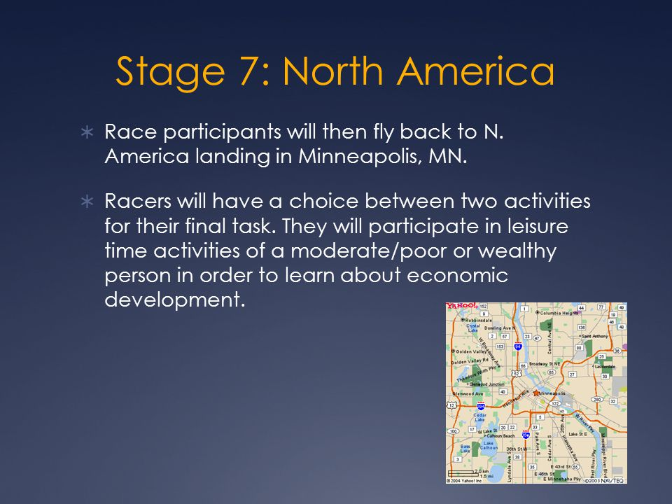 Stage 7: North America  Race participants will then fly back to N.