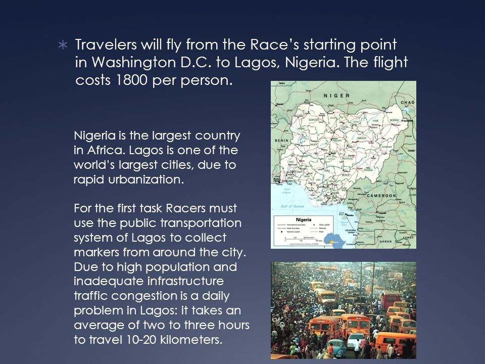  Travelers will fly from the Race's starting point in Washington D.C.