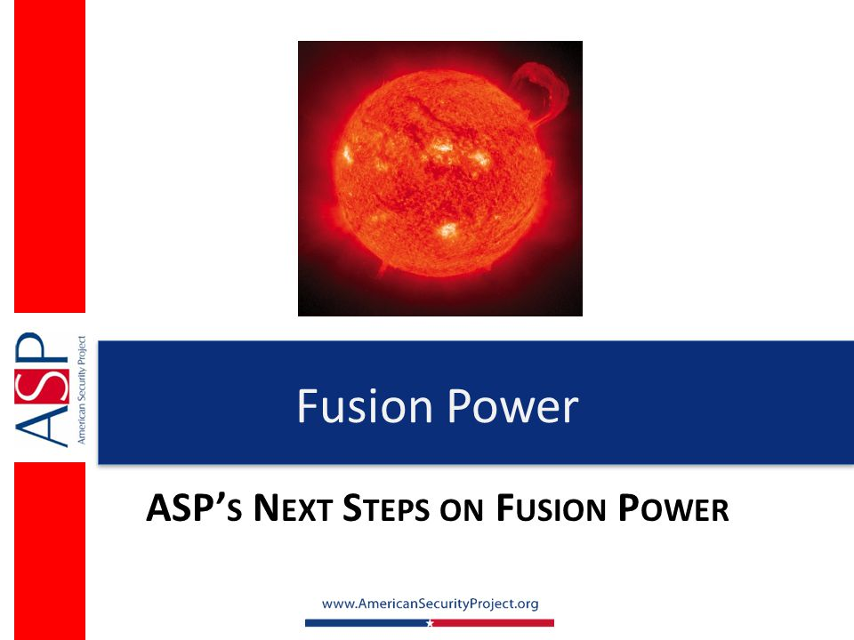 Fusion Power ASP' S N EXT S TEPS ON F USION P OWER