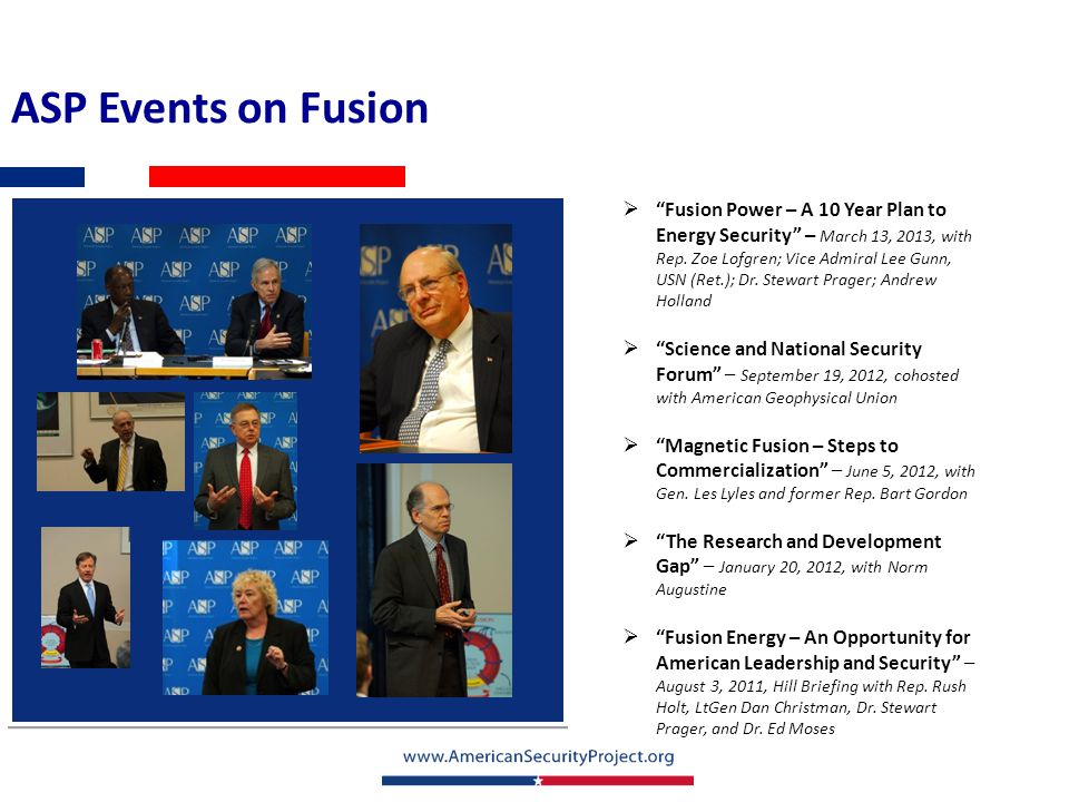 """ASP Events on Fusion  """"Fusion Power – A 10 Year Plan to Energy Security"""" – March 13, 2013, with Rep. Zoe Lofgren; Vice Admiral Lee Gunn, USN (Ret.);"""