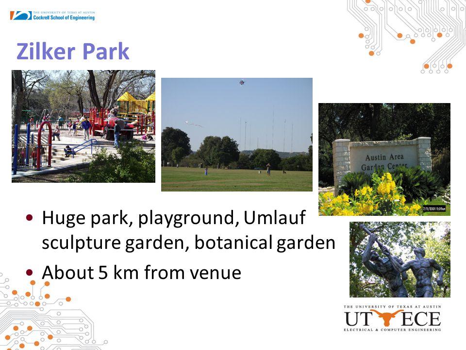 Zilker Park Huge park, playground, Umlauf sculpture garden, botanical garden About 5 km from venue