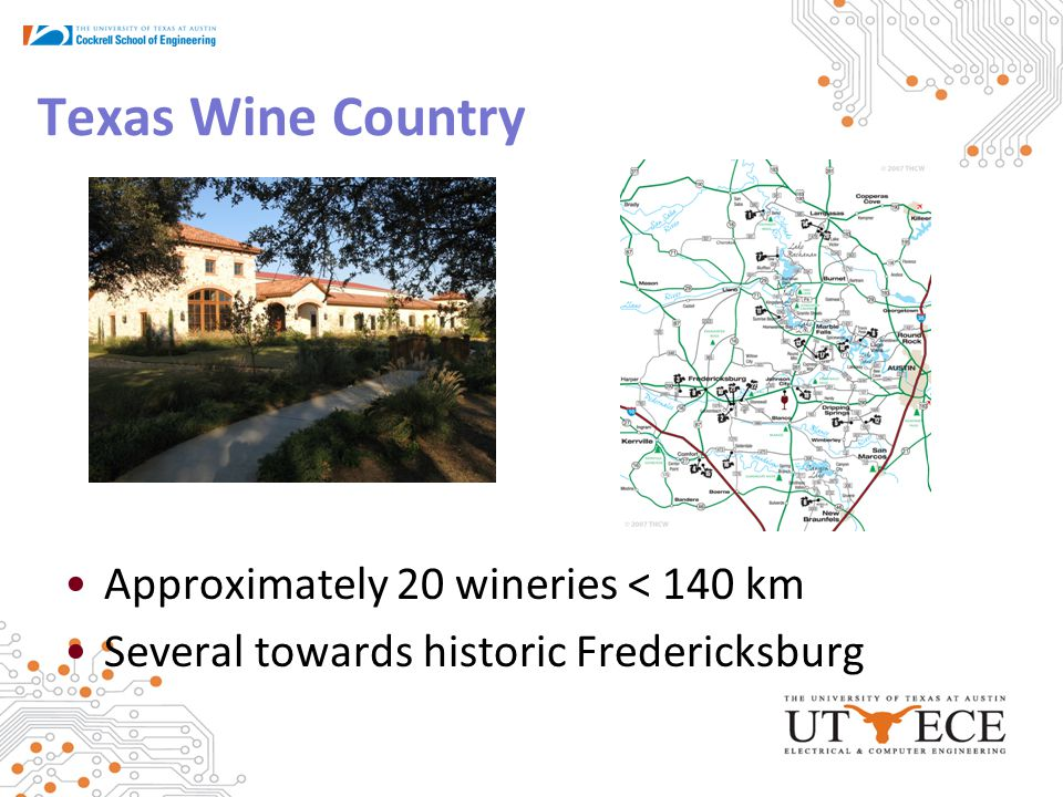 Texas Wine Country Approximately 20 wineries < 140 km Several towards historic Fredericksburg