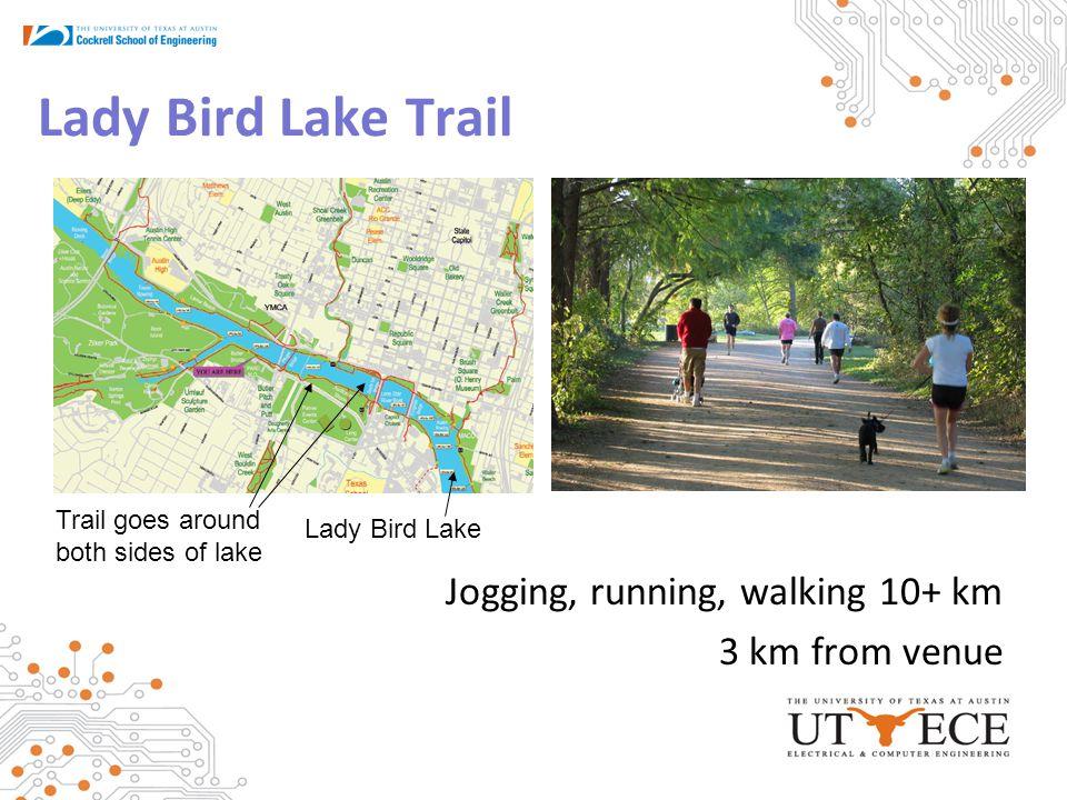 Lady Bird Lake Trail Jogging, running, walking 10+ km 3 km from venue Lady Bird Lake Trail goes around both sides of lake