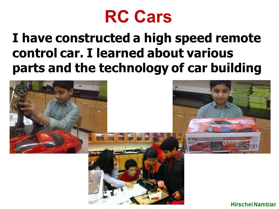 RC Cars I have constructed a high speed remote control car.